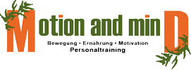 Motion and minD - Bewegung * Ern�hrung * Motivation