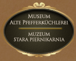 "Museum ""Alte Pfefferküchlerei"" Weißenberg"